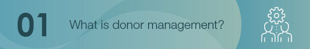 Learn the basics of donor management software and how it can help.